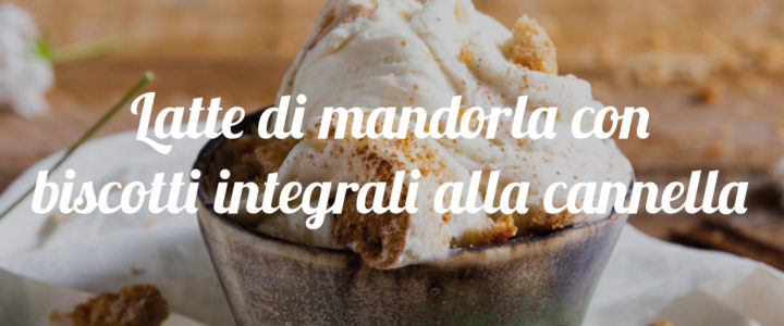latte di mandorla con biscotti integrali alla cannella Gelateria La Romana cover